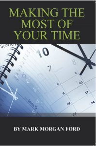Making the Most of Your Time by Mark Morgan Ford