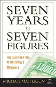 Seven Years to Seven Figures by Michael Masterson